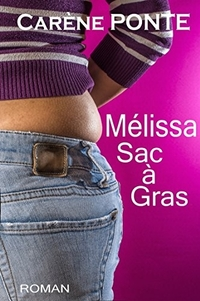 Mélissa : Sac à gras, de Carène Ponte