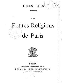 Jules Bois - Les petites religions de Paris (1894)