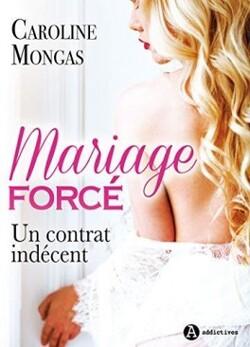 Mariage forcé : un contrat indécent - Caroline Mongas