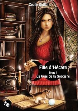 """""""Fille d'Hécate"""" T.1 de Cécile Guillot"""