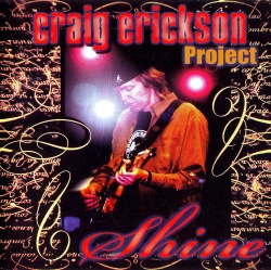 CRAIG ERICKSON PROJECT - Shine
