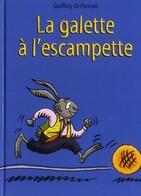 """""""La galette à l'escampette"""" de G. De Pennart"""