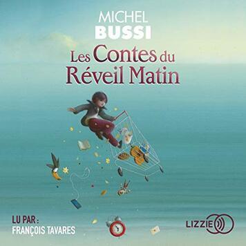 Les contes du réveil matin de Michel Bussi