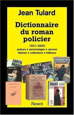 Dictionnaire du roman policier - Jean Tulard