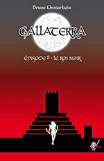 GALLATERRA – episode 8 - le roi noir