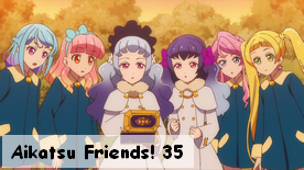 Aikatsu Friends! 35