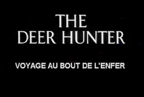 <marquee>VOYAGE AU BOUT DE L'ENFER (THE DEER HUNTER)</marquee>