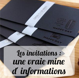 Les invitations : une vraie mine d'informations !