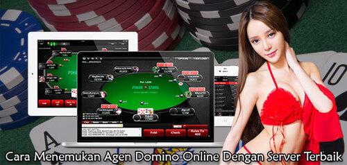 Cara Menemukan Agen Domino Online Dengan Server Terbaik