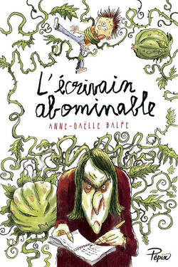 L'abominable écrivain d'Anne-Gaëlle BALPE