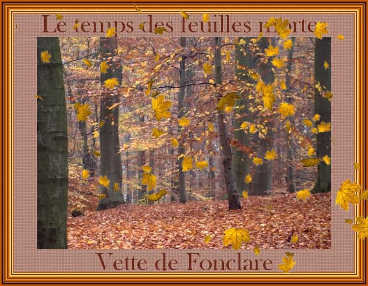 """"""" Le temps des feuilles mortes """" poème de Vette de Fonclare"""