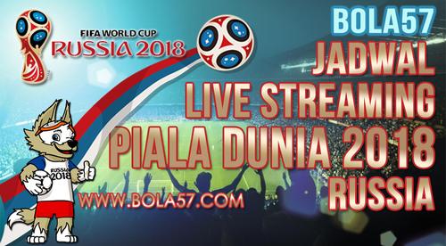 Bola57 Jadwal Live Streaming Piala Dunia 2018 Russia
