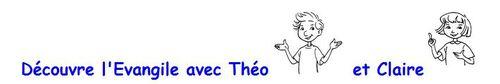Découvre l'Evangile avec Théo et Claire