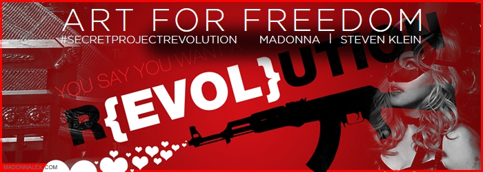 Madonna - ArtForFreedom - Revolution Of Love - SecretProject2