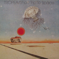 Tropea - Short Trip To Space - Complete LP