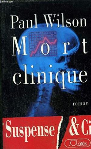 Francis Paul Wilson - Mort Clinique