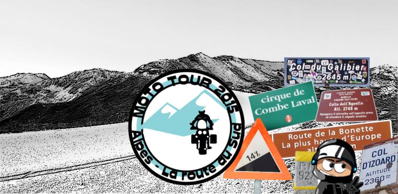 MOTO TOUR 2015 : Alpes , cap au Sud !