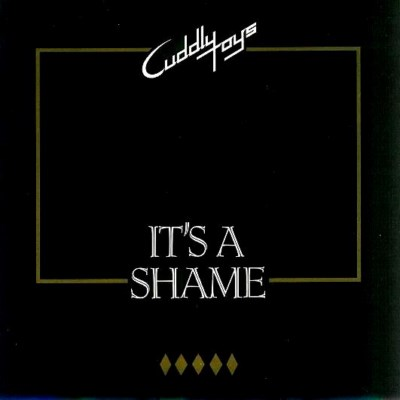 Cuddly Toys - It's A Shame - 1981