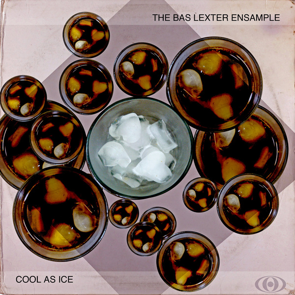 The Bas Lexter Ensample - Cool As Ice (2015) [DJ , Funk , Soul , Reggae]