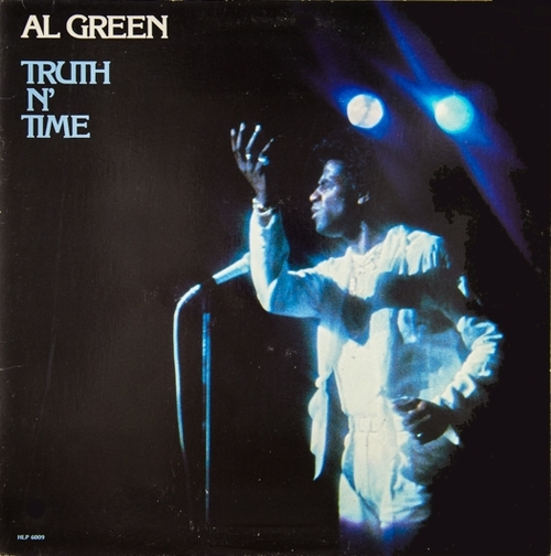 "Al Green "" Truth N' Time "" Hi Records HLP 6009 [ US ]"