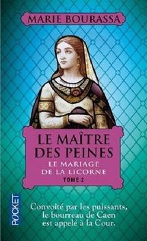 Le Maître des Peines, tome 2, Le Mariage de la Licorne ; Marie Bourassa