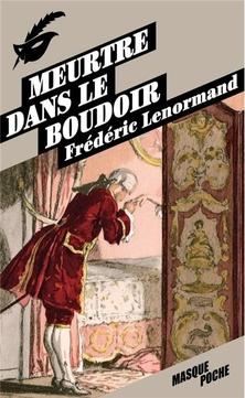Voltaire mène l'Enquête, tome 2, Meurtre dans le Boudoir ; Frédéric Lenormand