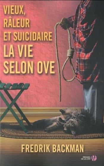 Vieux, râleur et suicidaire, la vie selon Ove - Frédrik Backman