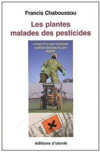 Les plantes malades des pesticides (Fr. CHABOUSSOU)