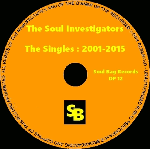 "The Soul Investigators : CD "" The Singles : 2001-2015 "" Soul Bag Records DP 12 [ FR ]"