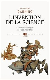 L'invention de la science (Guillaume CARNINO)