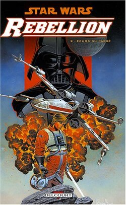 Star Wars - Rebellion - Tome 2 : Echos du passé