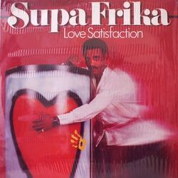 Supa Frika - Love Satisfaction - Complete EP