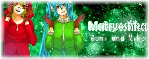 Bannière Matryoshka, Gumi and Miku