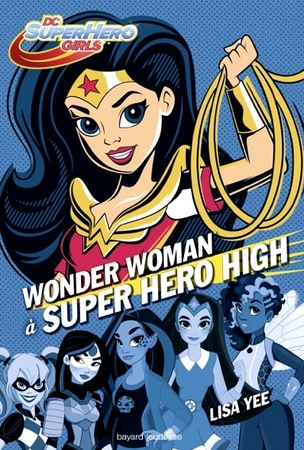 Concours DC Super Hero Girl Wonder Woman à Super Hero High