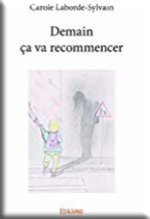 Et demain tout va recommencer de Carole Laborde-Sylvain