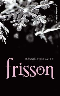 Maggie Stiefvater - Saga Frisson - Tome 1 - Frisson