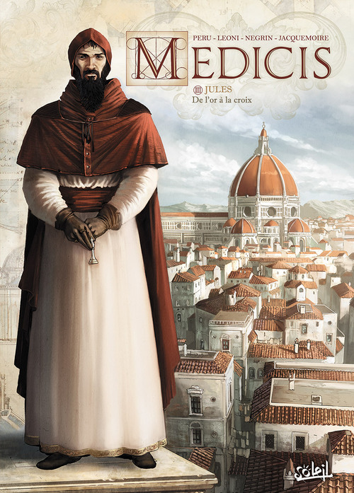 Medicis - Tome 03 Jules, de l'or à la croix - Peru & Leoni & Negrin & Jacquemoire