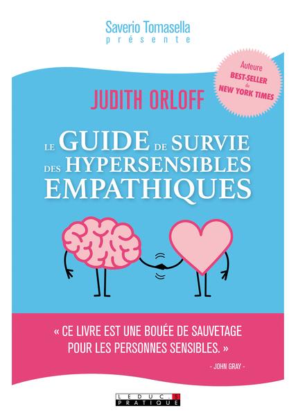 Le guide de survie des hypersensibles empathiques - Judith Orloff