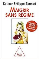 Maigrir sans régime - Dr Jean-Philippe Zermati -