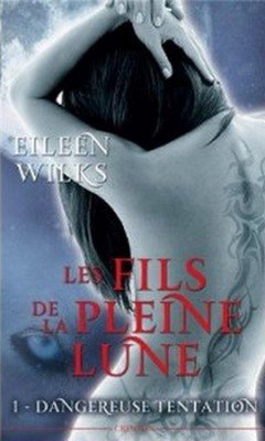Eileen Wilks : Les fils de la pleine lune T1 - Dangereuse tentation