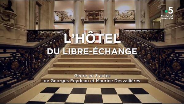 """J'ai vu """"L'hôtel du libre échange"""" de Feydeau sur la 5 : un vrai petit bijou"""