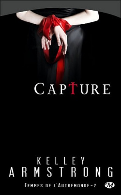 """Capture"" T.2 de Kelley Armstrong"