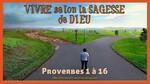 Vivre selon la Sagesse de Dieu - Notes Proverbes 4 à 8
