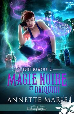 Tori Dawson tome 2 : Magie noire et Daiquiri