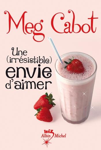 Une (irrésistible) envie d'aimer - Meg Cabot