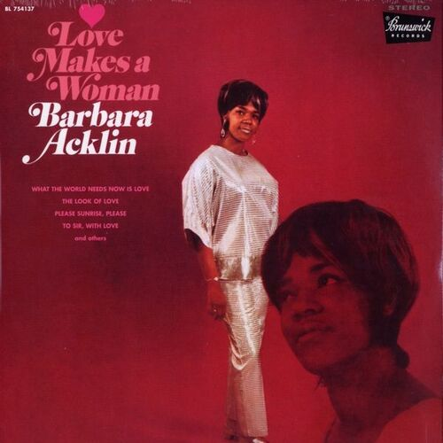 """Barbara Acklin : Album """" Love Makes A Woman """" Brunswick Records BL 754137 [ US ]"""