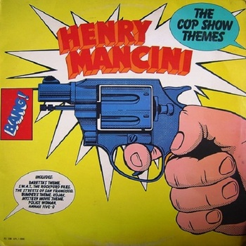 Henry Mancini, 1976 The Cop Show Themes