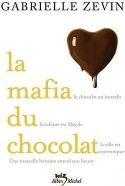 La mafia du chocolat, tome 1 de Gabrielle Zevin