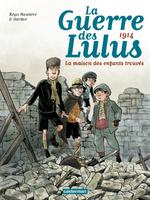 La guerre des Lulus, La maison des enfants trouvés, Régis HARDIERE & HARDOC