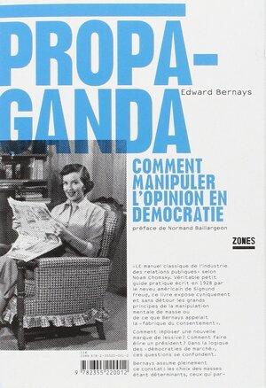 ➤ Ingénierie/psychiatrie sociale - Propaganda / Comment manipuler l'opinion en démocratie